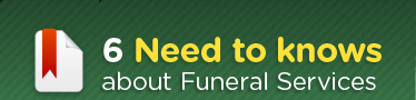 Funeral expenses. 6 Need to Knows.